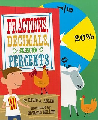 Fractions, Decimals, and Percents By Adler, David A./ Miller, Edward (ILT)